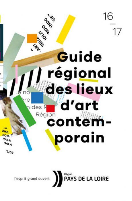 Guide régional des lieux d'art contemporain — Pôle Arts Visuels Pays de la Loire